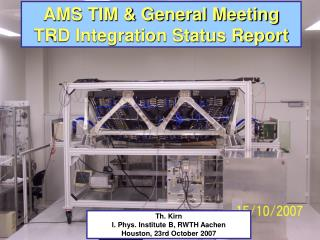 AMS TIM & General Meeting  TRD Integration Status Report