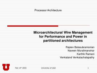 Microarchitectural Wire Management for Performance and Power in partitioned architectures
