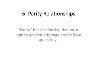6. Parity Relationships