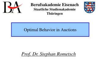 Optimal Behavior in Auctions