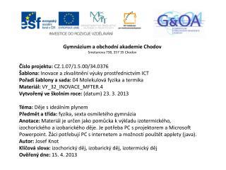 Gymn�zium a obchodn� akademie Chodov Smetanova 738, 357 35 Chodov
