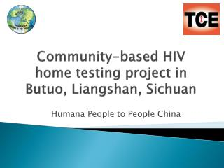 Community-based HIV home testing project in  Butuo ,  Liangshan , Sichuan