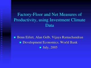Factory-Floor and Net Measures of Productivity, using Investment Climate Data