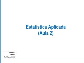 Estat�stica Aplicada (Aula 2)