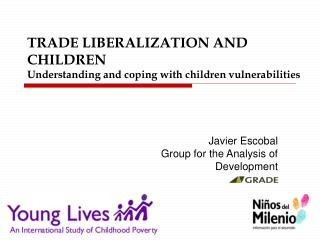 TRADE LIBERALIZATION AND CHILDREN Understanding and coping with children vulnerabilities
