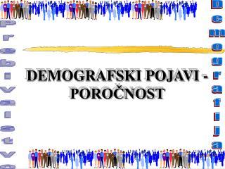 DEMOGRAFSKI POJAVI - POROČNOST