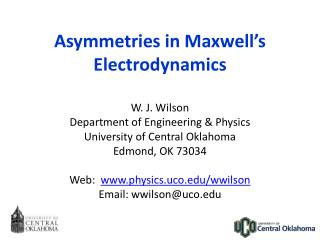 Asymmetries in Maxwell s Electrodynamics