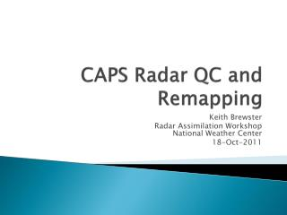 CAPS Radar QC and Remapping
