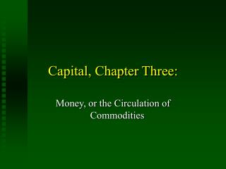Capital, Chapter Three: