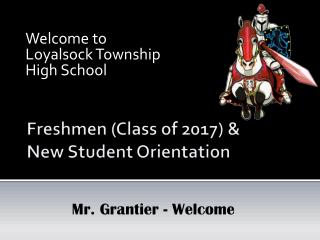 Freshmen (Class of 2017) &  New Student Orientation