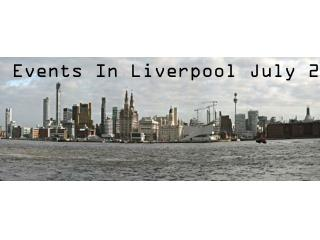 Events In Liverpool July 2013