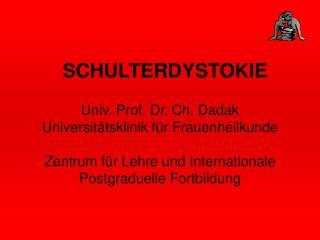 SCHULTERDYSTOKIE  Univ. Prof. Dr. Ch. Dadak Universit tsklinik f r Frauenheilkunde  Zentrum f r Lehre und Internationale