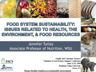 Food System Sustainability: Issues related to health, the environment,  food resources