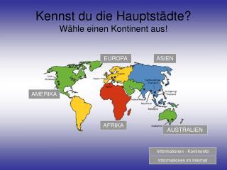 Kennst du die Hauptst dte W hle einen Kontinent aus