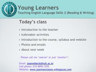 Young Learners  Teaching English Language Skills 2 (Reading & Writing)