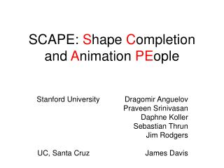 SCAPE:  S hape  C ompletion and  A nimation  PE ople