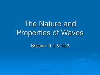The Nature and Properties of Waves