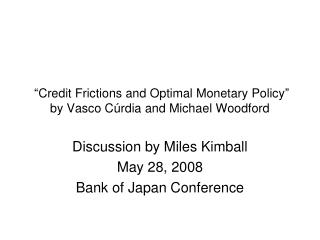 """Credit Frictions and Optimal Monetary Policy"" by Vasco C ú rdia and Michael Woodford"