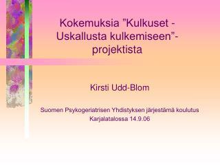 Kirsti Udd-Blom  Suomen Psykogeriatrisen Yhdistyksen j rjest m  koulutus Karjalatalossa 14.9.06