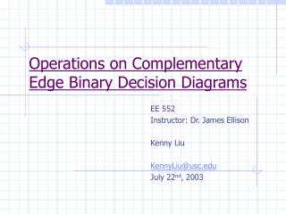 Operations on Complementary Edge Binary Decision Diagrams