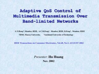 Adaptive QoS Control of Multimedia Transmission Over Band-limited Networks