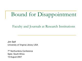 Bound for Disappointment Faculty and Journals at Research Institutions