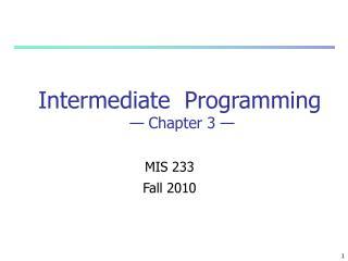 Intermediate  Programming  — Chapter  3  —