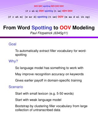 Goal To automatically extract filler vocabulary for word-spotting Why?
