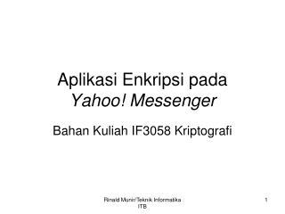 Aplikasi Enkripsi pada  Yahoo! Messenger