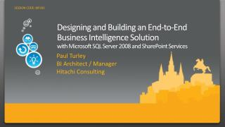 Designing and Building an End-to-End Business Intelligence Solution  with Microsoft SQL Server 2008 and SharePoint Servi