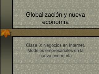 Globalizaci n y nueva econom a