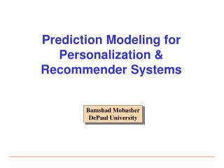 Prediction Modeling for Personalization & Recommender Systems