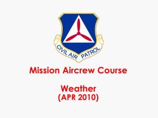 Mission Aircrew Course Weather (APR 2010)