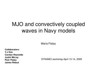 MJO and convectively coupled  waves in Navy models