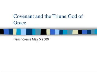 Covenant and the Triune God of Grace