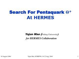 Yajun Mao ( Peking University ) for HERMES Collaboration