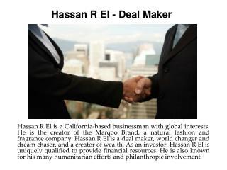 Hassan R El - Deal Maker