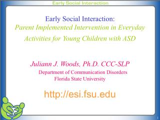 Juliann J. Woods, Ph.D. CCC-SLP Department of Communication Disorders Florida State University