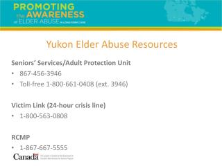 Seniors� Services/Adult Protection Unit 867-456-3946 Toll-free 1-800-661-0408 (ext. 3946)
