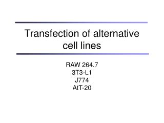 Transfection of alternative  cell lines