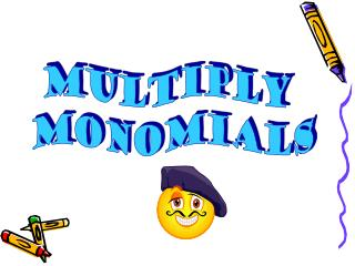 Multiply  monomials