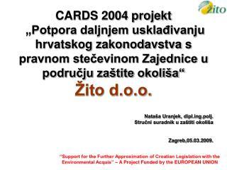 CARDS 2004 projekt   Potpora daljnjem uskladivanju hrvatskog zakonodavstva s pravnom stecevinom Zajednice u podrucju za