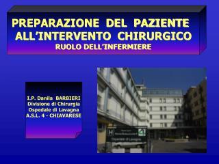 PREPARAZIONE  DEL  PAZIENTE   ALL'INTERVENTO  CHIRURGICO RUOLO DELL'INFERMIERE