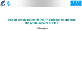 Design consideration  of the RF deflector  to optimize the photo injector at  PITZ