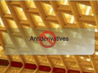 Antiderivatives