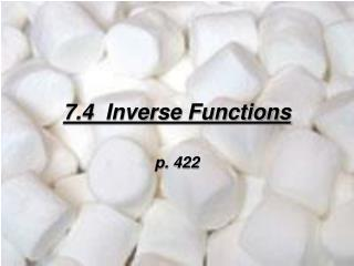 7.4  Inverse Functions