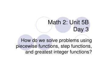 Math 2: Unit 5B Day 3