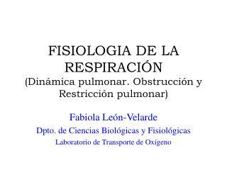 FISIOLOGIA DE LA RESPIRACIÓN (Dinámica pulmonar. Obstrucción y Restricción pulmonar)