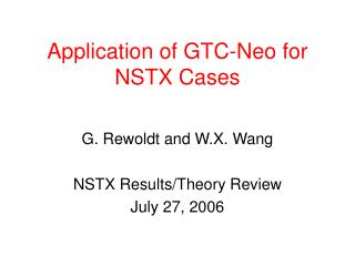 Application of GTC-Neo for NSTX Cases