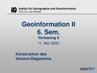 Geoinformation II 6. Sem.